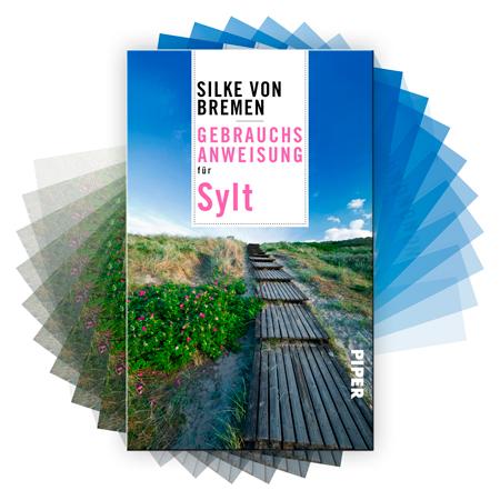Gebrauchsanweisung für Sylt von Silke v. Bremen, 10. Auflage 2017, Piper